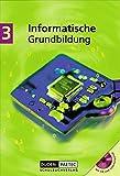 Duden Informatische Grundbildung - Sekundarstufe I: Band 3: 9./10. Schuljahr - Schülerbuch mit CD-ROM - Robby Buttke