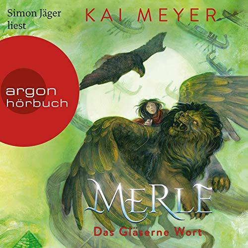 Merle. Das Gläserne Wort cover art