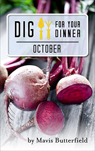 Dig for Your Dinner in October by [Mavis Butterfield]