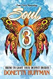 Soul 3: BRING TO LIGHT YOUR DEEPEST DESIRES (English Edition)
