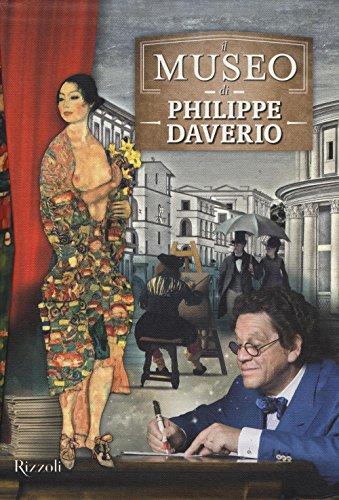 Il museo di Philippe Daverio: Il museo immaginato-Il secolo lungo della modernità-Il secolo spezzato delle avanguardie. Ediz. illustrata