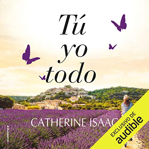 Tú, yo, todo [You, Me, Everything] Audiobook By Catherine Isaac cover art