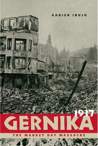 Gernika, 1937: The Market Day Massacre (The Basque Series)
