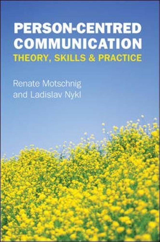 バッグエンジニア賞賛Person-Centred Communication: Theory, Skills and Practice