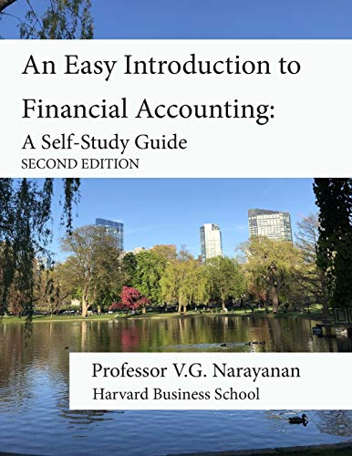 Compare Textbook Prices for An Easy Introduction to Financial Accounting: A Self-Study Guide  ISBN 9780997893618 by Narayanan, V.G.