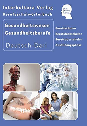 Interkultura Berufsschulwörterbuch für Gesundheitswesen und Gesundheitsberufe: Deutsch-Dari (Berufsschulwörterbuch Deutsch-Dari: Zweisprachige Fachbücher für Berufsschulen)