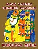 Maya Cosmic Number Puzzles: Volume 112 (English Edition)