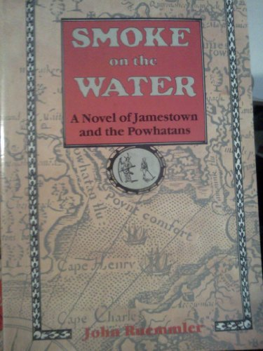 Smoke on the Water: A Novel of Jamestown and the Powhatans