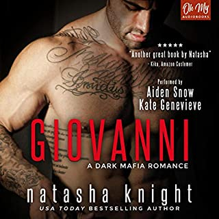Giovanni                   Written by:                                                                                                                                 Natasha Knight                               Narrated by:                                                                                                                                 Kate Genevieve,                                                                                        Aiden Snow                      Length: 7 hrs and 13 mins     Not rated yet     Overall 0.0