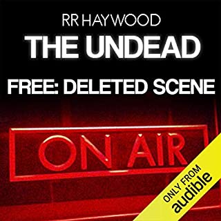 FREE: The Undead     Deleted Scene              By:                                                                                                                                 R R Haywood                               Narrated by:                                                                                                                                 Dan Morgan                      Length: 1 hr and 3 mins     2,272 ratings     Overall 3.9