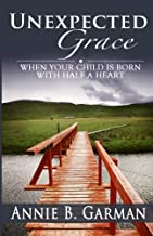 Unexpected Grace: When Your Child is Born with Half a heart
