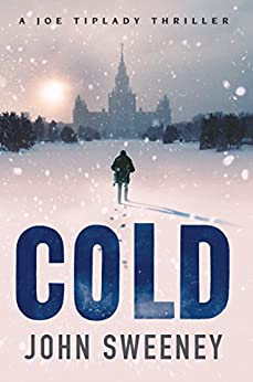 Cold (A Joe Tiplady Thriller Book 1) by [John Sweeney]