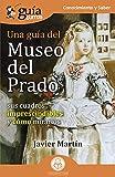 GuíaBurros: Una guía del Museo del Prado: Sus cuadros imprescindibles y cómo...