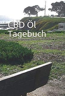 CBD Öl Tagebuch: Tagebuch / Genesungsbuch CBD 120 Seiten in der Größe Din A5 (German Edition)