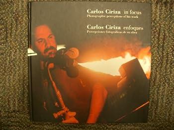 Hardcover Carlos Ciriza in focus: Photographic perceptions of his work Book