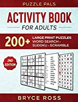 Activity Book For Adults: 200+ Large Print Sudoku, Word Search, and Word Scramble Puzzles