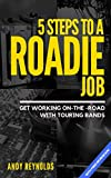 5 Steps To A Roadie Job: How to Get Working On-The-Road With Touring Bands