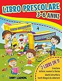LIBRO PRESCOLARE 3-6 ANNI: 2 LIBRI IN 1! Tracciare lettere, numeri e forme. Giochi istruttivi e tanti disegni da colorare!