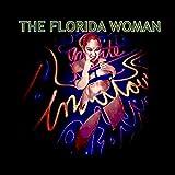 The Florida Woman [Explicit]