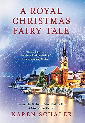 A Royal Christmas Fairy Tale: A heartfelt Christmas romance from writer of Netflix's A Christmas Prince
