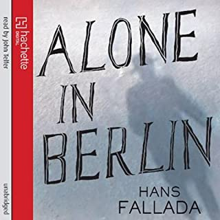 Alone in Berlin                   By:                                                                                                                                 Hans Fallada,                                                                                        Michael Hofmann (translator)                               Narrated by:                                                                                                                                 John Telfer                      Length: 20 hrs and 16 mins     24 ratings     Overall 3.6