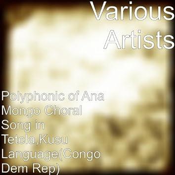 Ana Mongo Choral Song in Tetela,Kusu Language (Congo Dem Rep)