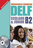 DELF B2 ALUM+CD JUNIOR: Livre B2 & CD (DELF/DALF)
