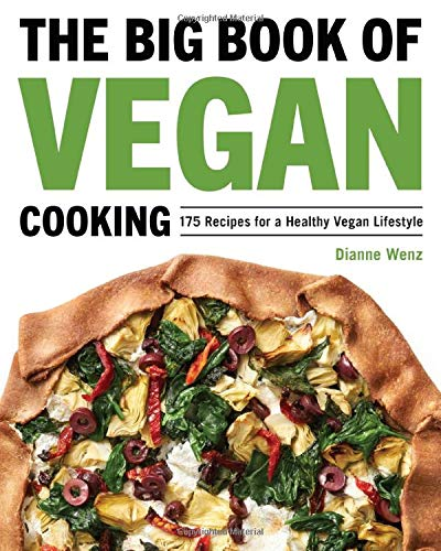 The Big Book of Vegan Cooking: 175 Recipes for a Healthy Vegan Lifestyle