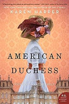 American Duchess: A Novel of Consuelo Vanderbilt by [Karen Harper]