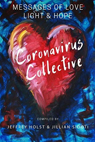 Coronavirus Collective: Messages of Love, Light and Hope