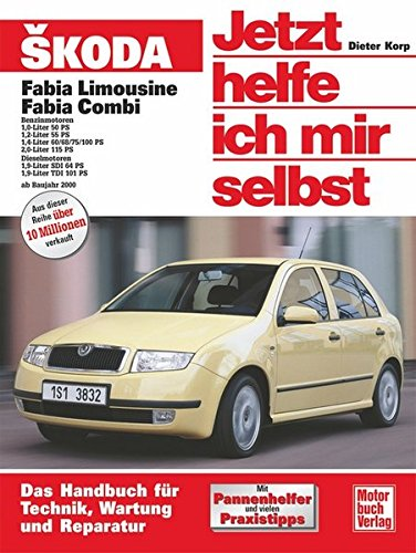Skoda Fabia: Reprint der 1. Auflage 2003 (Jetzt helfe ich mir selbst)