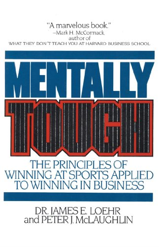 Mentally Tough: The Principles of Winning at Sports Applied to Winning in Business (English Edition)
