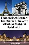 Französisch lernen: französische Redensarten - alltägliche Ausdrücke - Sprichwörter