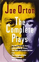 The Complete Plays: The Ruffian on the Stair; Entertaining Mr. Sloane; The Good and Faithful Servant; Loot; The Erpingham Camp; Funeral Games; What the Butler Saw