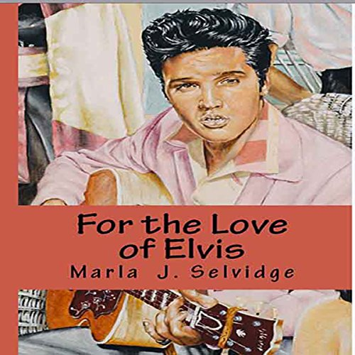 For the Love of Elvis audiobook cover art
