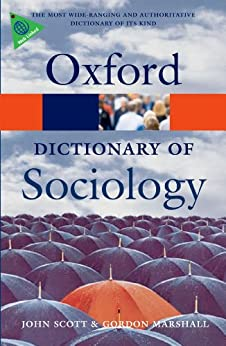A Dictionary of Sociology (Oxford Paperback Reference) by [John Scott, Gordon Marshall]