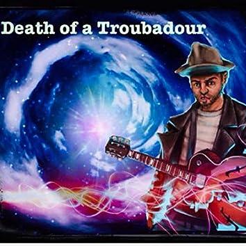 Death of a Troubador