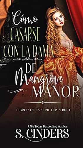 Cómo Casarse con la Dama de Mangrove de S. Cinders