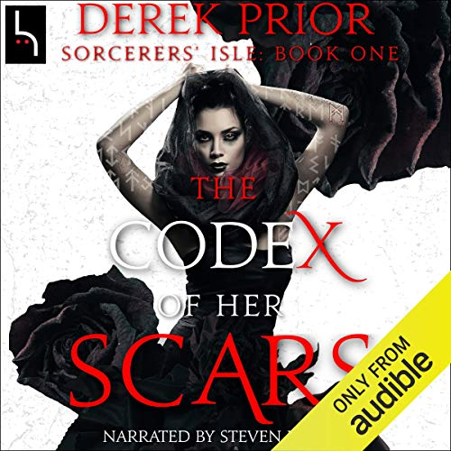 The Codex of Her Scars (Sorcerers' Isle, Book 1) Audiobook By Derek Prior cover art