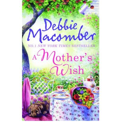 [(A Mother's Wish)] [ By (author) Debbie Macomber ] [February, 2012]
