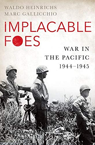Image of Implacable Foes: War in the Pacific, 1944-1945