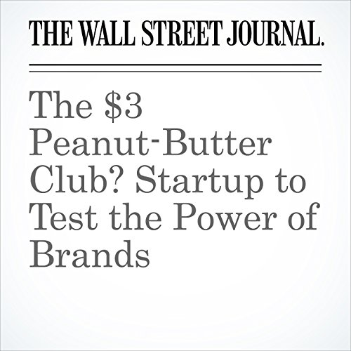 The $3 Peanut-Butter Club? Startup to Test the Power of Brands copertina