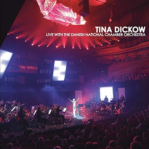 Tina Dickow & The Danish National Chamber Orchestra