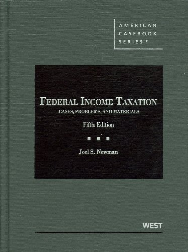 Federal Income Taxation, Cases, Problems, and Materials (American Casebook Series)