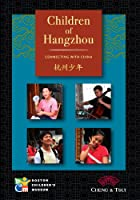 Children of Hangzhou: Connecting With China [DVD]