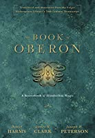 The Book of Oberon: A Sourcebook of Elizabethan Magic
