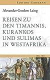 Reisen zu den Timannis, Kurankos und Sulimas in Westafrika: 1822?1823 (Edition Erdmann) - Alexander Gordon Laing