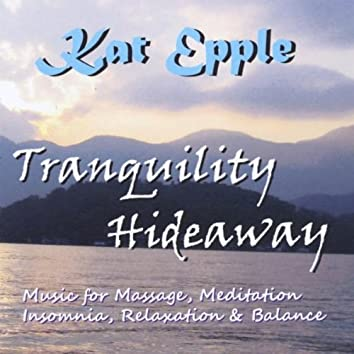 Tranquility Hideaway: Flute Music for Massage, Meditation, Insomnia, Relaxation & Balance