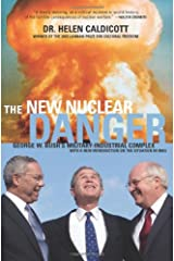 The New Nuclear Danger: George W. Bush's Military-Industrial Complex Revised and Updated Paperback