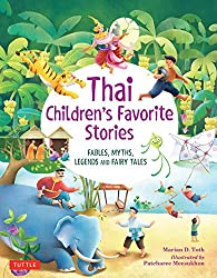 Thai Children's Favorite Stories: Fables, Myths, Legends and Fairy Tales by Marian D. Toth, illustrated by Patcharee Meesukhon